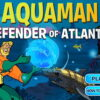 Aquaman: Defensor de Atlantis