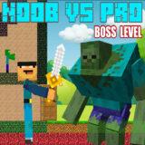 Noob vs Pro Boss Levels